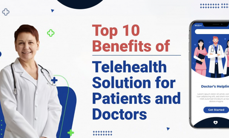 Photo of Top 10 Benefits of Telehealth Solution for Patients and Doctors