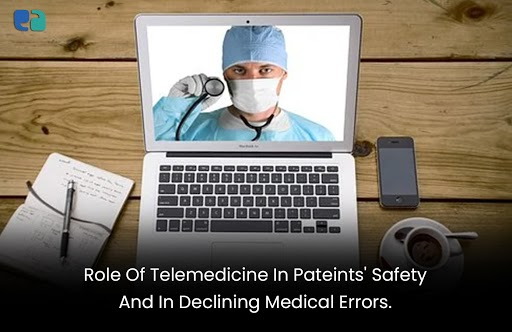 Photo of What Is The Role Of Telemedicine in Patients' Safety And In Declining Medical Errors?